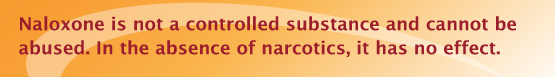 Naloxone cannot be abused